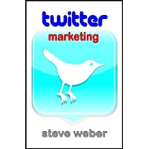 Twitter Marketing: Promote Yourself and Your Business on Earth's Hottest Social Network