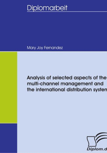 Analysis of selected aspects of the multi-channel management and the international distribution system by Mary Joy Fernandez (2008-01-01)