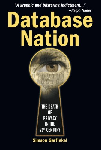 Preisvergleich Produktbild Database Nation: The Death of Privacy in the 21th Century: The Death of Privacy in the 21st Century