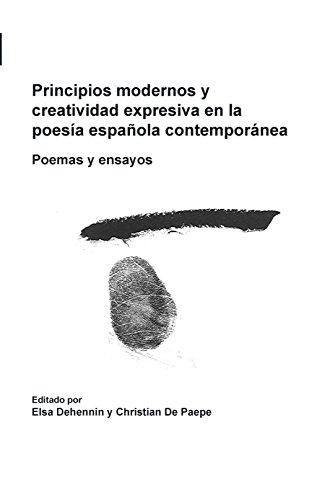 Principios Modernos y Creatividad Expresiva En La Poesia Espanola Contemporanea: Poemas y Ensayos (Foro Hispanico)