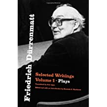 Friedrich Durrenmatt – Selected Writings V 1 Plays