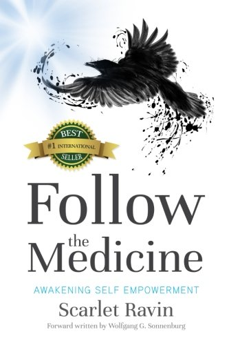 Follow the Medicine: Awakening Self Empowerment