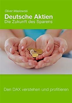mit-aktien-geld-sparen-und-reich-werden-deutsche-aktien-die-zukunft-des-sparens-den-dax-verstehen-und-profitieren-brse-aktien-geld-sparen-reich-werden