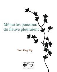 Même les poissons du fleuve pleuraient par Yves Pinguilly
