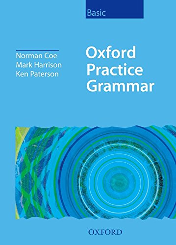 Oxford Practice Grammar Basic without Key: Without Key Basic level