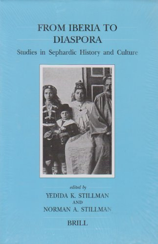 From Iberia to Diaspora: Studies in Sephardic History and Culture (Brill's Series in Jewish Studies)