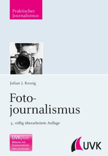 Fotojournalismus (Praktischer Journalismus 66)