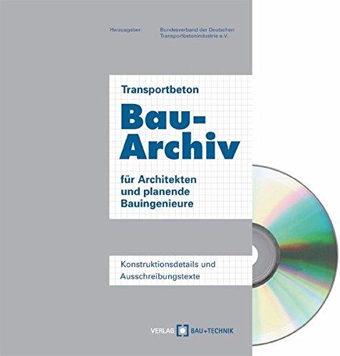 Transportbeton Bauarchiv für Architekten und planende Bauingenieure. par Matthias M. Machan