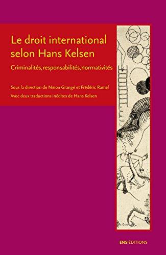 Le droit international selon Hans Kelsen: Criminalités, responsabilités, normativités (La croisée des chemins) par Collectif