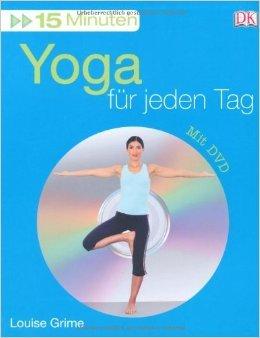 15 Minuten Yoga für jeden Tag von Louise Grime ( 23. Januar 2008 )