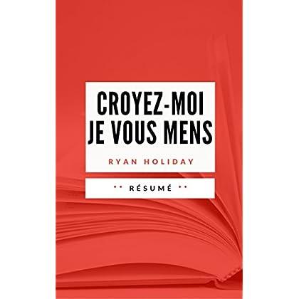 CROYEZ-MOI, JE VOUS MENS: Résumé en Français