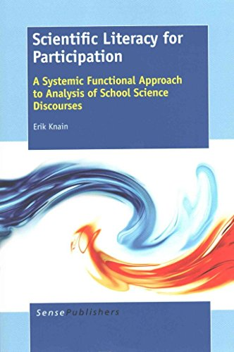 [(Scientific Literacy for Participation : A Systemic Functional Approach to Analysis of School Science Discourses)] [By (author) Erik Knain] published on (December, 2014)