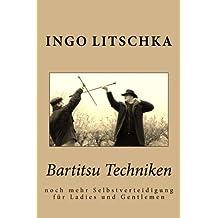 Bartitsu Techniken: noch mehr Selbstverteidigung für Ladies und Gentlemen (Bartitsu Serie 2, Band 2)