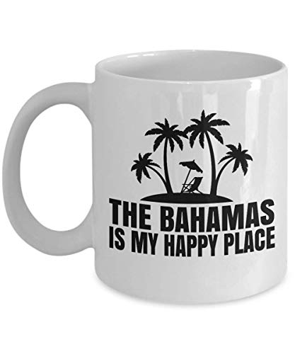 The Bahamas Is My Happy Place Sign Coffee & Tea Gift Mug, Vacation Or Trip Souvenir, Pen Cup, Accessories, Merchandise, Party Decorations, Christmas Stocking And Birthday Gifts For Men & Women 11oz Bahama Becher
