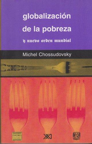 Descargar Libro Globalización de la pobreza y nuevo orden mundial (El mundo del siglo XXI) de Michel Chossudovsky