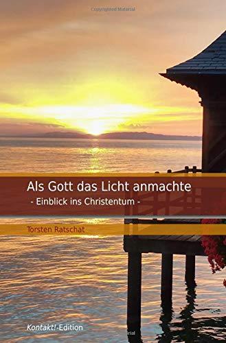 Buchseite und Rezensionen zu 'Als Gott das Licht anmachte: Einblick ins Christentum' von Torsten Ratschat