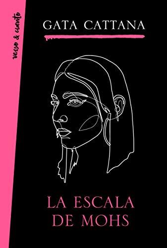 La escala de Mohs (Verso&Cuento) por Gata Cattana