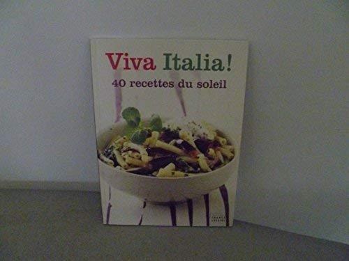 Viva Italia! 40 recettes du soleil par (Broché)