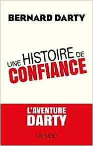 Confiance Une Histoire De Bernard Darty L'aventure nNXO80Pkw