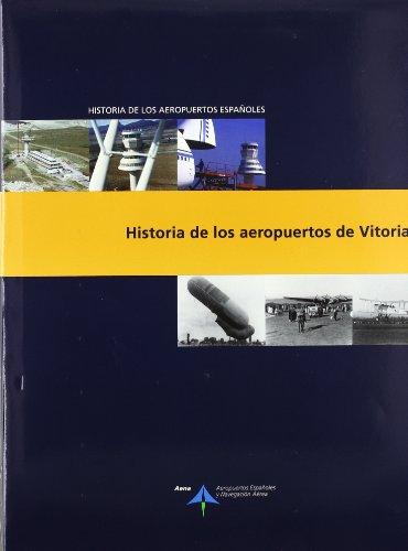 Historia de los aeropuertos de Vitoria (Historia de los aeropuertos españoles)