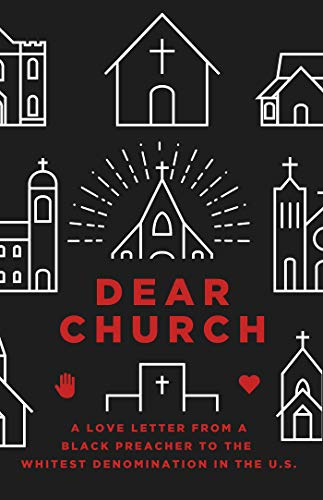 Dear Church: A Love Letter from a Black Preacher to the Whitest Denomination in the US (English Edition)