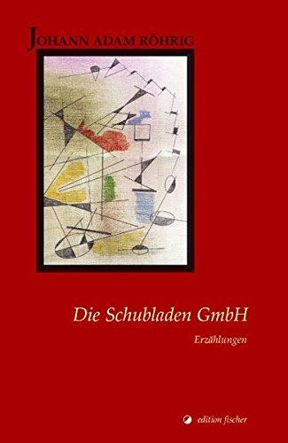 Die Schubladen GmbH: Erzählungen