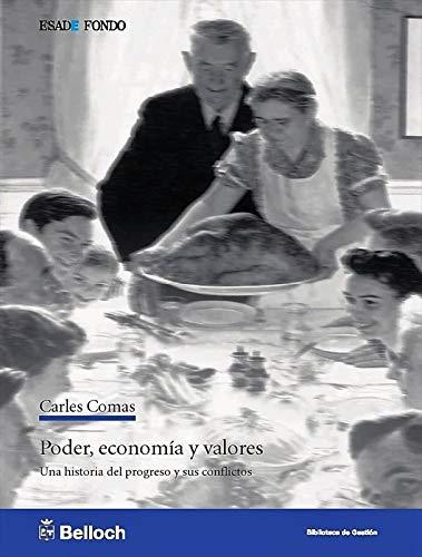 Poder, economía y valores: Una historia del progreso y sus conflictos