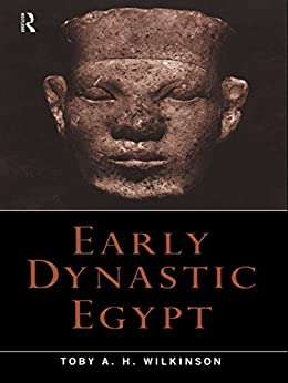 Early Dynastic Egypt von [Wilkinson, Toby A.H.]