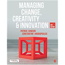 Managing Change, Creativity and Innovation (English Edition)