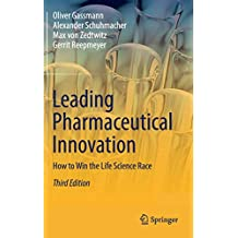 Leading Pharmaceutical Innovation: How to Win the Life Science Race