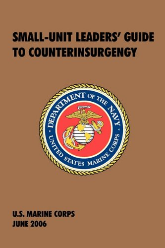 small-unit-leaders-guide-to-counterinsurgency-the-official-us-marine-corps-manual