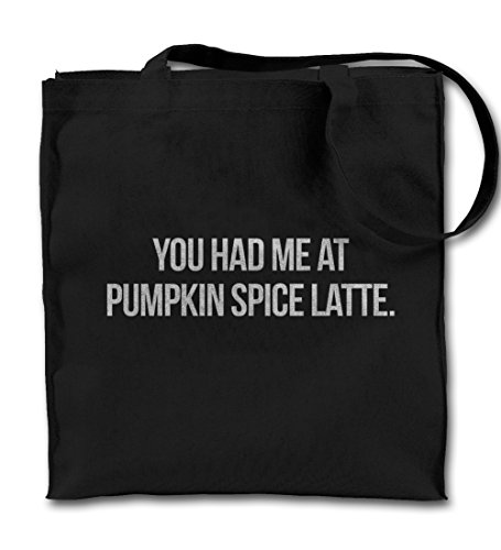 You Had Me At Pumpkin Spice Latte Coffee Divertente Nero Canvas Tote Bag, Panno Shopping Bag a tracolla