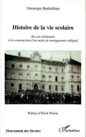 histoire-de-la-vie-scolaire-de-son-valuation--la-construction-d-39-un-mode-de-management-collgial-de-vronique-barthelemy-2-juillet-2005-broch