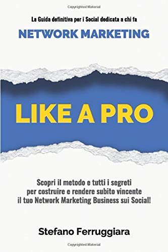 like a pro: la guida professionale per i social network dedicata a chi fa network marketing