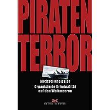Piraten-Terror: Organisierte Kriminalität auf den Weltmeeren