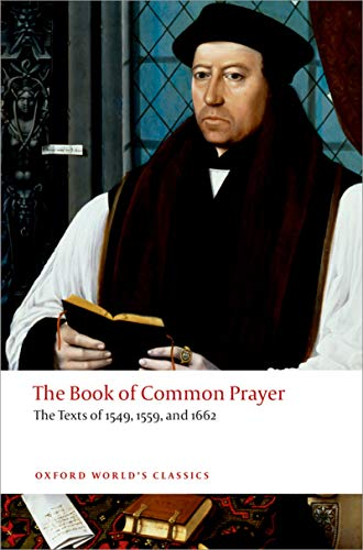 The Book of Common Prayer: The Texts of 1549, 1559, and 1662 (Oxford World's Classics) (English Edition)