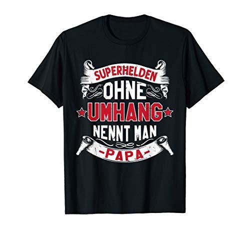 Herren Superhelden Ohne Umhang Nennt Man Papa T-Shirt Vatertag