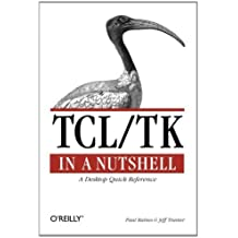 TCL / TK in a Nutshell: A Desktop Quick Reference by Paul Raines (1999-04-04)