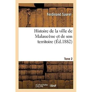 Histoire de la ville de Malaucène et de son territoire. T. 2