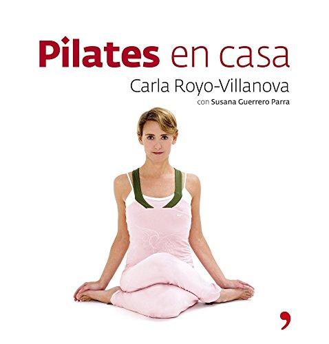 Descargar Libro Pilates en casa (Fuera de Colección) de Carla Royo-Villanova