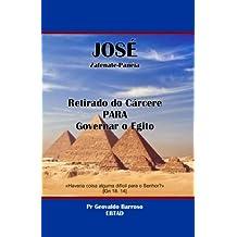 José Retirado do Cárcere para Governar o Egito: Haverá algum coisa difícil ao Senhor