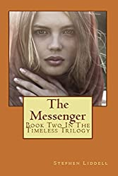 The Messenger (The Timeless Trilogy Book 2)
