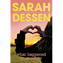 What Happened to Goodbye by Sarah Dessen (2013-04-09)