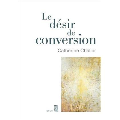 Le désir de conversion (Essais religieux (H.C.) t. 0)