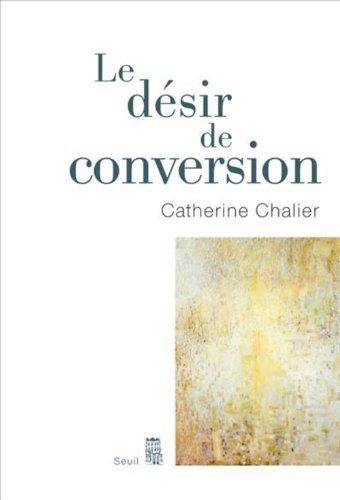 Livres Epub à télécharger Le désir de conversion B005PSR5XW en français PDF ePub