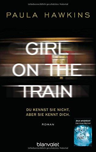 Buchcover Girl on the Train - Du kennst sie nicht, aber sie kennt dich.: Roman