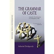 The Grammar of Caste: Economic Discrimination in Contemporary India (Oxford India Paperbacks)