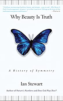 Why Beauty Is Truth: The History of Symmetry (English Edition)