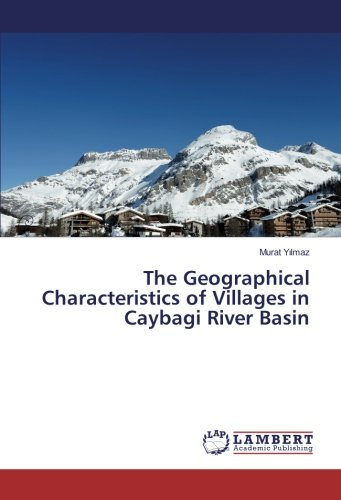 The Geographical Characteristics of Villages in Caybagi River Basin