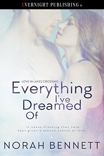 Everything I've Dreamed Of (Love in Lakes Crossing Book 2) by [Bennett, Norah]